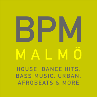 BPM Malmö – House, Dance Hits, Bass Music, Urban, Afrobeats